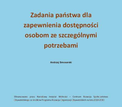 """Strona tytułowa ekspertyzy """"Zadania państwa dla zapewnienia dostępności osobom ze szczególnymi potrzebami"""". Autor: Andrzej Smosarki"""