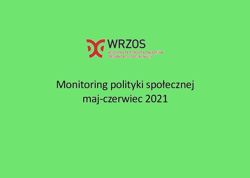 Raport z monitoringu polityki społecznej maj-czerwiec 2021