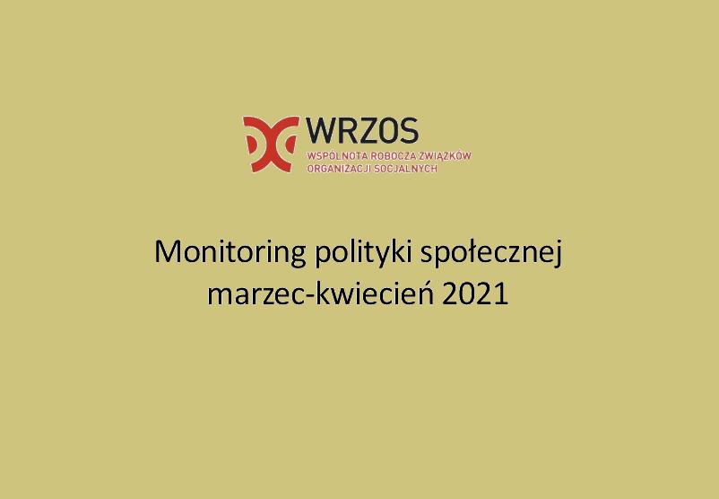 Raport z monitoringu polityki społecznej marzec-kwiecień 2021